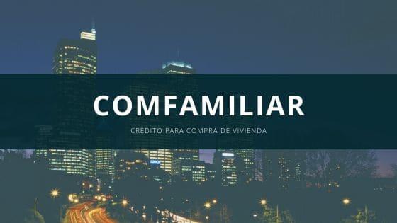 Crédito para vivienda Comfamiliar